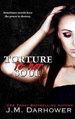 Torture to Her Soul by J.M. Darhower