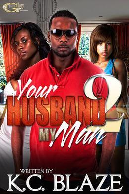 Your Husband, My Man 2 by K.C. Blaze