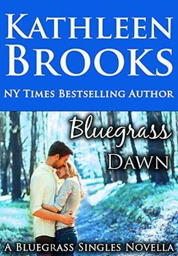 Bluegrass Dawn by Kathleen Brooks