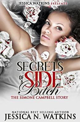 The Simone Campbell Story: Secrets of a Side Bitch by Jessica N. Watkins
