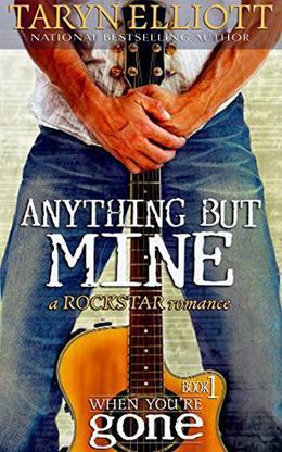 Anything But Mine by Taryn Elliott