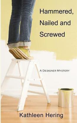 Hammered, Nailed and Screwed by Kathleen Hering