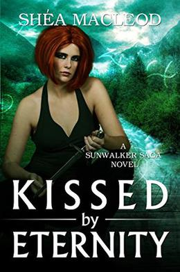 Kissed by Eternity by Shéa MacLeod
