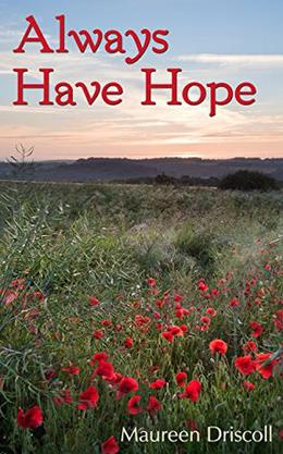 Always Have Hope by Maureen Driscoll