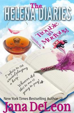 The Helena Diaries - Trouble in Mudbug by Jana Deleon