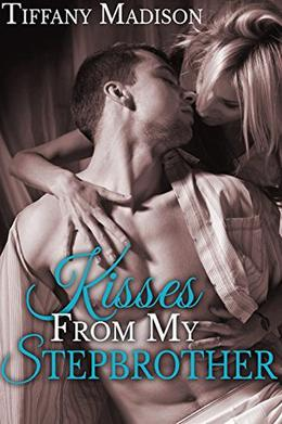 Kisses From My Stepbrother by Tiffany Madison