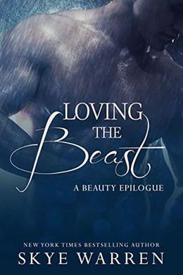 Loving the Beast: A Beauty Epilogue by Skye Warren