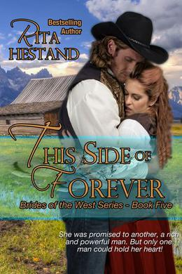This Side of Forever  (Book Five of the Brides of the West Series) by Rita Hestand