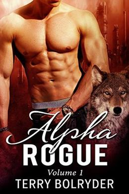 Alpha Rogue Volume 1 by Terry Bolryder