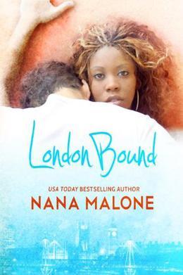London Bound: New Adult Romance by Nana Malone