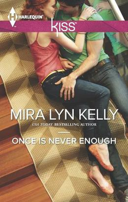 Once is Never Enough  (Harlequin Kiss) by Mira Lyn Kelly