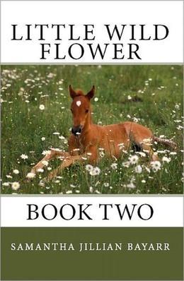 Little Wild Flower by Samantha Jillian Bayarr