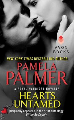 Hearts Untamed: A Feral Warriors Novella by Pamela Palmer