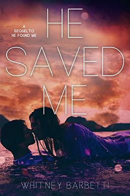 He Saved Me by Whitney Barbetti