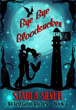 Bye Bye Bloodsucker by Starla Silver