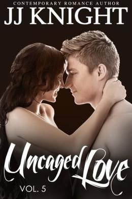 Uncaged Love #5: MMA New Adult Contemporary Romance by J.J. Knight