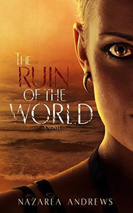 The Ruin of the World by Nazarea Andrews