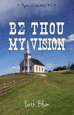 Be Thou My Vision by Faith Blum