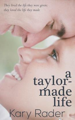 A Taylor-Made Life by Kary Rader
