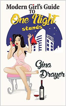 Modern Girl's Guide to One-Night Stands by Gina Drayer