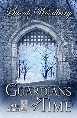 Guardians of Time by Sarah Woodbury