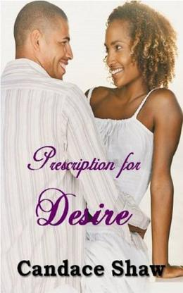 Prescription for Desire by Candace Shaw