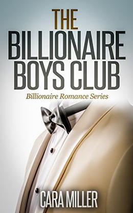 The Billionaire Boys Club by Cara Miller