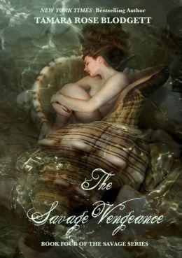 The Savage Vengeance by Tamara Rose Blodgett