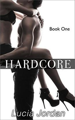 Hardcore by Lucia Jordan