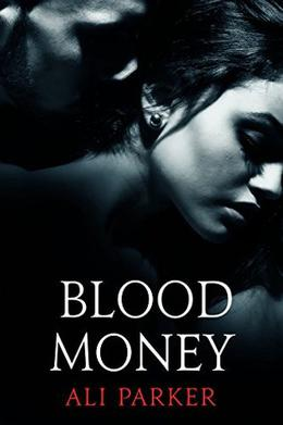 Blood Money by Ali Parker, Nicole Bailey Proof Before You Publish, Kellie Dennis Book Covers By Design