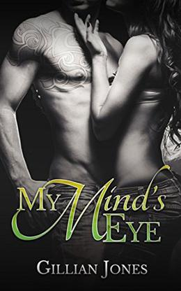 My Mind's Eye by Gillian Jones, Becky Johnson, Ashley Book Covers by Ashbee Design