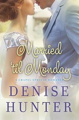 Married 'til Monday by Denise Hunter