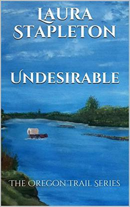 Undesirable: The Oregon Trail Series by Laura Stapleton, Julie Mason