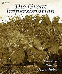 The Great Impersonation  (Illustrated) by Edward Phillips Oppenheim