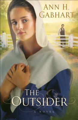Outsider, The: A Novel by Ann H. Gabhart