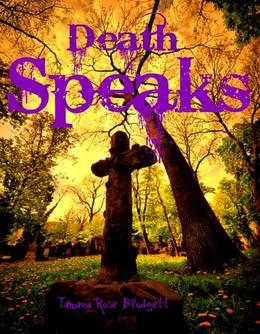Death Speaks by Tamara Rose Blodgett