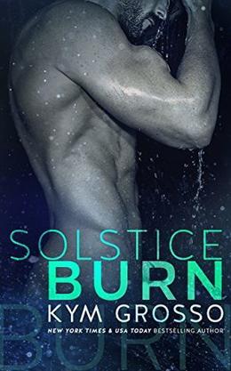 Solstice Burn by Kym Grosso, Julie Roberts