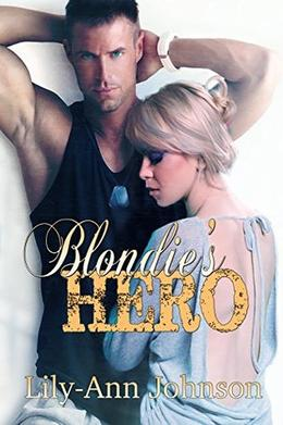 Blondie's Hero by Lily-Ann Johnson