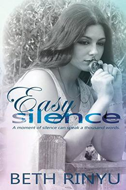 Easy Silence by Beth Rinyu