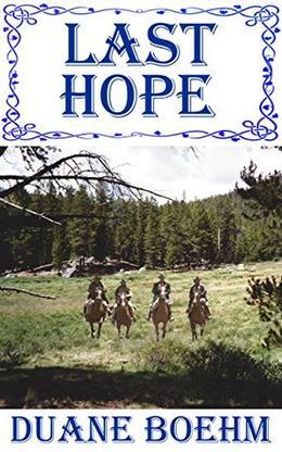 Last Hope by Duane Boehm