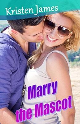 Marry the Mascot by Kristen James