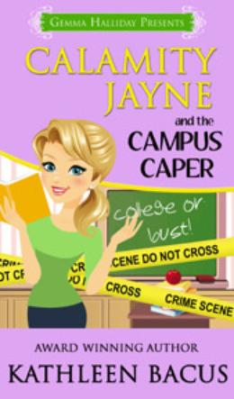 Calamity Jayne and the Campus Caper by Kathleen Bacus