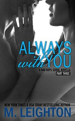 Always With You: Part Three by M. Leighton