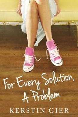 For Every Solution, A Problem by Kerstin Gier, Erik Macki