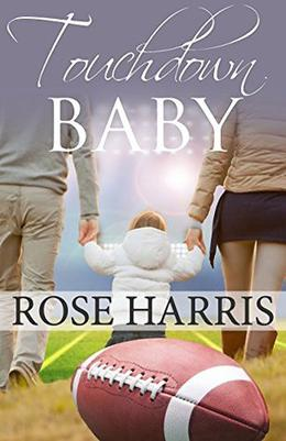 Touchdown Baby by Rose Harris