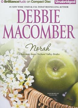Norah: A Selection from Orchard Valley Brides by Debbie Macomber