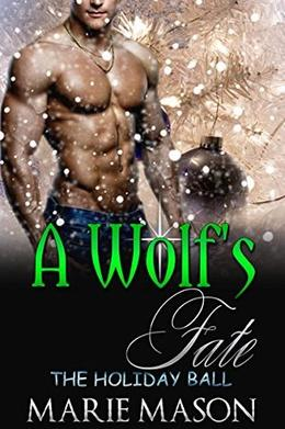 A Wolf's Fate: The Holiday Ball by Marie Mason