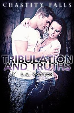 Tribulation and Truths by L.A. Cotton
