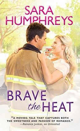 Brave the Heat by Sara Humphreys