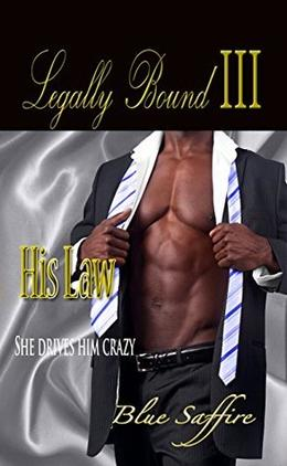 Legally Bound 3: His Law by Blue Saffire